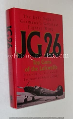 JG 26: Top Guns of the Luftwaffe: Caldwell, Donald L.