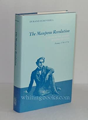 The Maupeou Revolution: A Study in the History of Libertarianism, France, 1770-1774