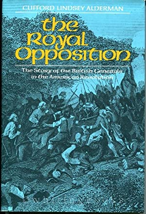 The Royal Opposition: The Story of the British Generals in the American Revolution