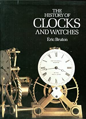 The History of Clocks and Watches (with: Bruton, Eric