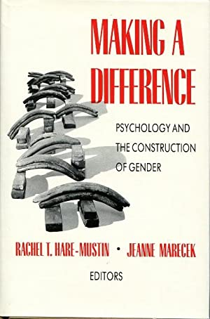 Making a Difference: Psychology and the Construction of Gender