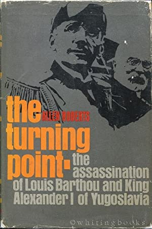 The Turning Point: The Assassination of Louis barthou and King Alexander I of Yugoslavia