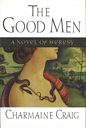 The Good Men: A Novel of Heresy