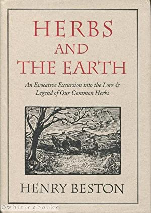 Herbs and the Earth: An Evocative Excursion into the Lore and Legend of Our Common Herbs