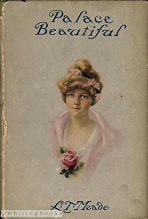 Palace Beautiful: A Story for Girls: Meade, L.T.