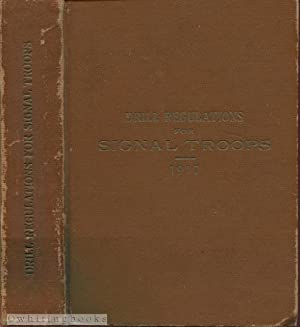Drill Regulations for Signal Troops 1917