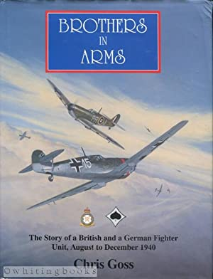 Brothers in Arms: The Story of a british and a German Fighter Unit, August to December 1940