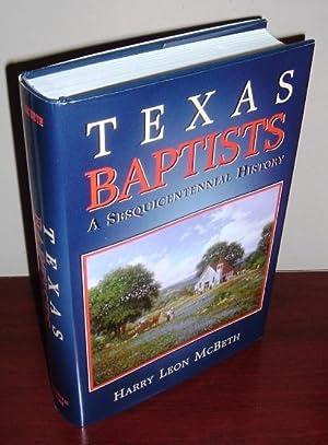 Texas Baptists: A Sesquicentennial History: McBeth, Harry Leon
