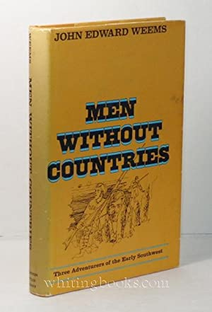Men Without Countries: Three Adventurers of the: Weems, John Edward