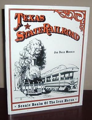 Texas State Railroad: Scenic Realm of the: Morris, Joe Dale
