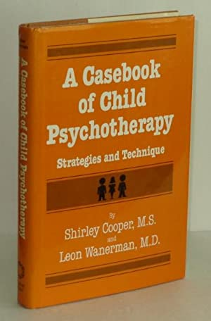 A Casebook of Child Psychotherapy: Strategies and Technique