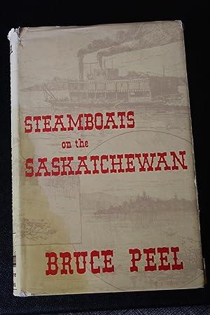 Steamboats on the Saskatchewan: Peel. Bruce