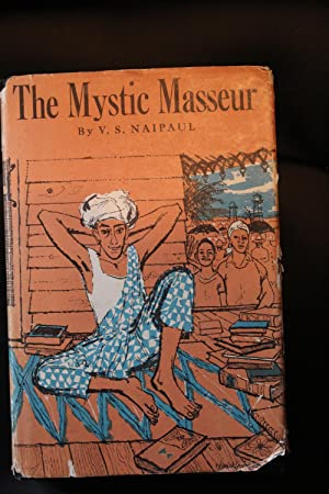 The Mystic Masseur: Naipaul, V.S.
