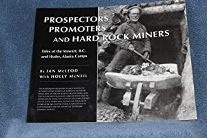Prospectors, Promoters and Hard Rock Miners: McLeod, Ian and McNeil, Holly