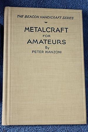 Metalcraft for Amateurs: Manzoni, Peter