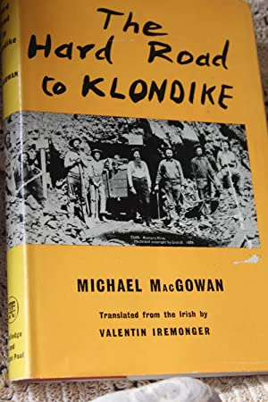 The Hard Road to Klondike: MacGowan, Michael