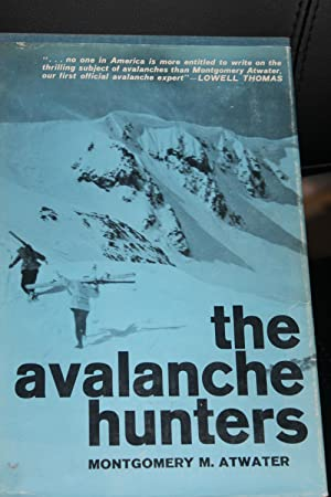 The Avalanche Hunters: Atwater, Montgomery M.