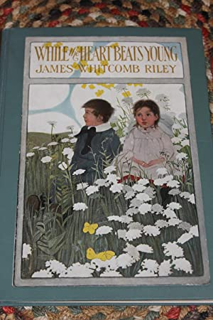 While the Heart Beats Young: Riley, James Whitcomb