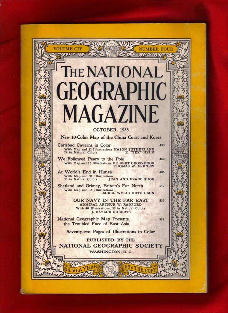 The National Geographic Magazine / October,1953. Carlsbad Caverns; Peary to the Pole; Hunza; ...