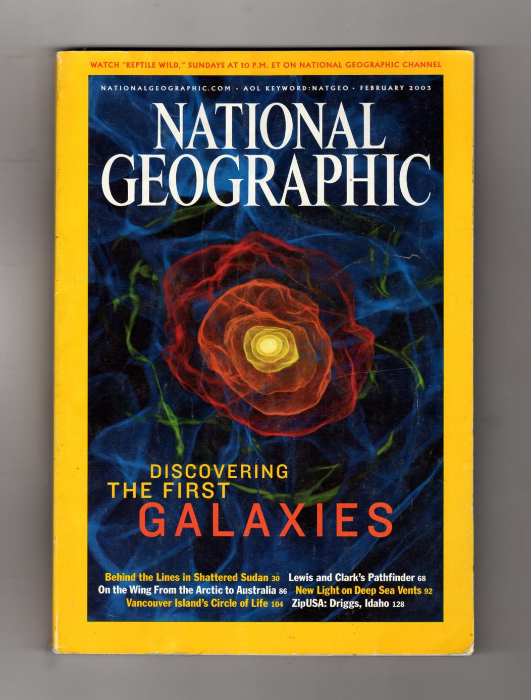 National Geographic Magazine - February, 2003. Discovering the First Galaxies; Sudan Conflict;