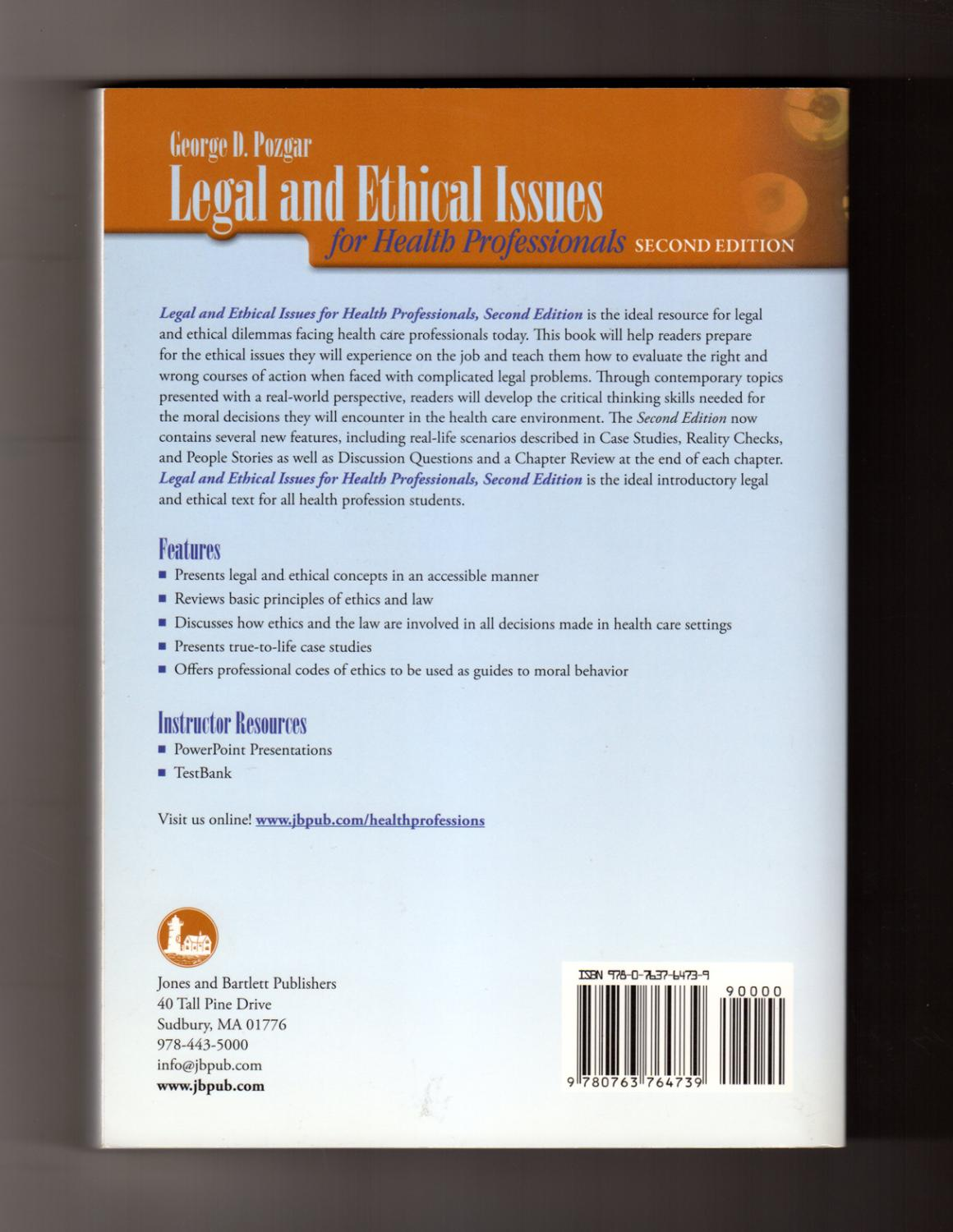 ... Legal and Ethical Issues for Health Professionals: George D. Pozgar ...