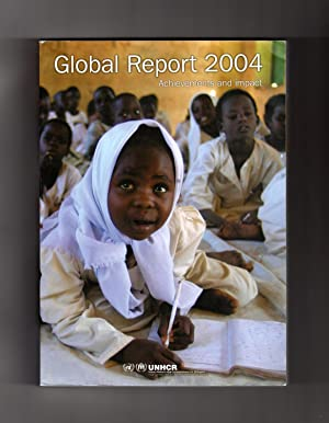Global Report 2004: Achievements and Impacts (United Nations Refugee Agency, UNHCR)