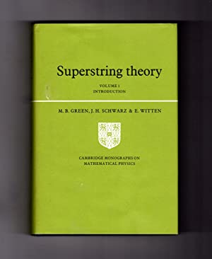 Superstring Theory: Volume I, Introduction: Green, Michael B.; Schwarz, John H. & Witten, Edward