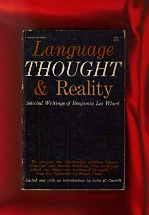 Language, Thought and Reality / Selected Writings of Benjamin Lee Whorf