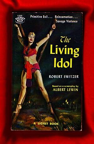 The Living Idol: Switzer, Robert; based on a screenplay by Albert Lewin