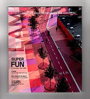 Landscape Architecture Magazine / Volume 103, Number 7 / July 2013. Copenhagen's Super Wedge, Car...