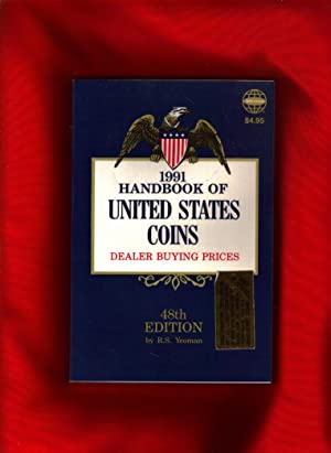 1991 Handbook of United States Coins Dealer Buying Prices: R.S. Yeoman / Edited by Kenneth Bressett