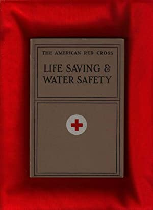 The American Red Cross Life Saving &: The American Red