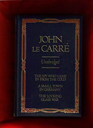 John Le Carre Unabridged: The Spy Who Came in From the Cold; A Small Town in Germany; The Looking...