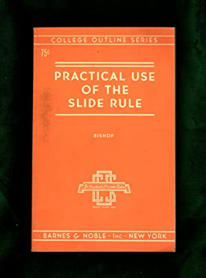 Practical Use of the Slide Rule