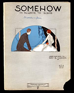 Somehow I'm Always to Blame / 1923 Vintage Sheet Music (Roy B. Carson). Helen van Doorn Morgan Co...