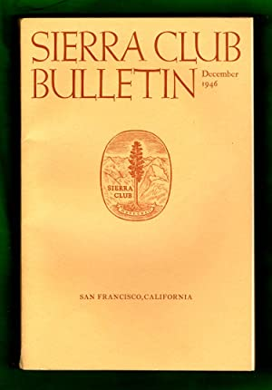 Sierra Club Bulletin - December, 1946. Vittorio: Sierra Club [editor: