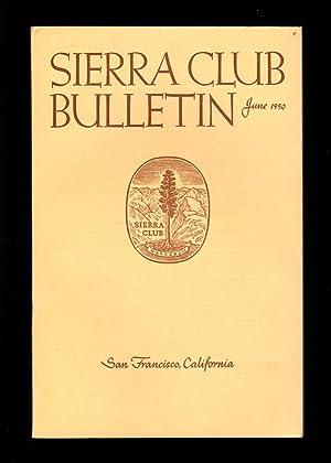 Sierra Club Bulletin - June, 1950. Ansel: Sierra Club [editor: