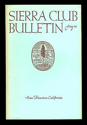 Sierra Club Bulletin - May, 1951. Philip: Sierra Club [editor: