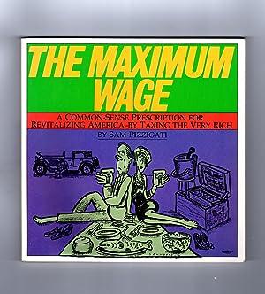 The Maximum Wage: A Common-Sense Prescription for: Pizzigati, Sam