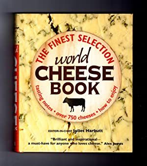 World Cheese Book: The Finest Selection-Tasting Notes-Over 750 Cheeses-How To Enjoy