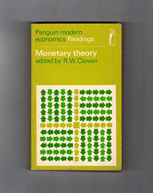 Monetary Theory: Selected Readings (Penguin Modern Economics Readings)