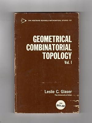 Geometrical Combinatorial Topology Vol. 1: Glaser, Leslie C.