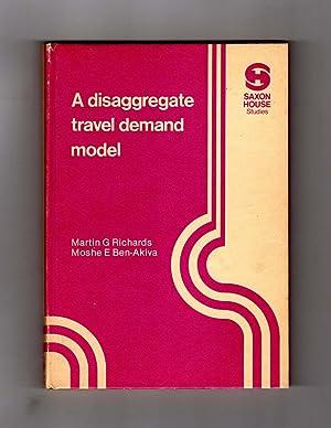 A Disaggregate Travel Demand Model / Saxon: Richards, Martin G.;