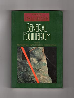 General Equilibrium (The New Palgrave). First Edition, First Printing
