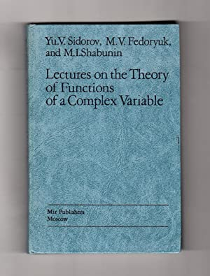 Lectures on the Theory of Functions of a Complex Variable. First Edition: Sidorov, Yu. V.; Fedoryuk...