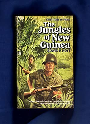 The Jungles of New Guinea: Hoyt, Edwin P.