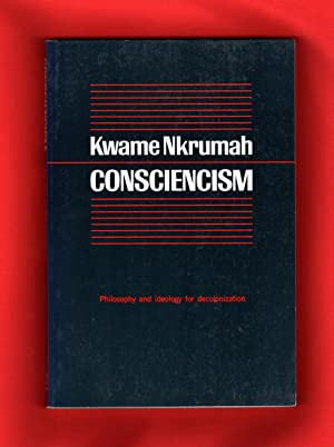 Consciencism: Philosophy and Ideology for Decolonization
