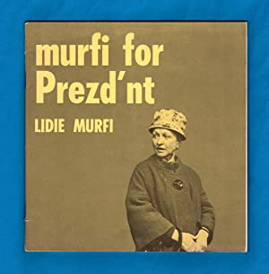 Murfi For Prezd'nt. Signed, Inscribed Spoof 1970s: Murfi, Lidie