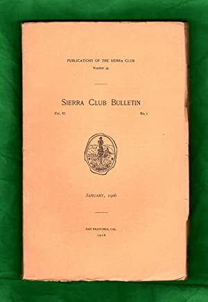 Sierra Club Bulletin - January, 1906. Mount: Elliott McAllister (Editor);