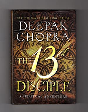 The 13th Disciple - First Edition Stated, First Printing: Chopra, Deepak